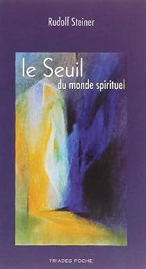 Le seuil du monde spirituel par Steiner