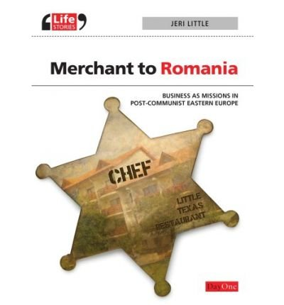 Merchant to Romania: Business as Missions in Post-communist Eastern Europe (Life Stories (Paperback)) (Paperback) - Common pdf epub