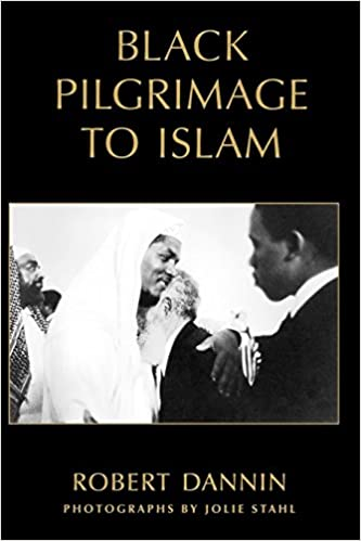 Black Pilgrimage to Islam: Robert Dannin, Jolie Stahl: 9780195300246