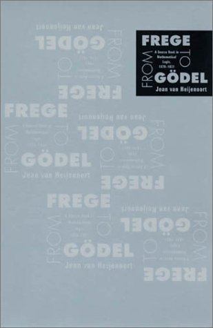 By Jean van Heijenoort From Frege to Godel: