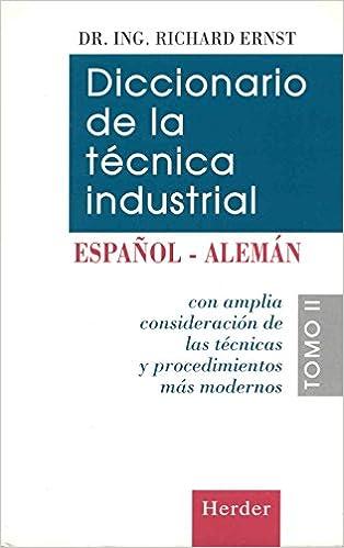 Diccionario de la tecnica industrial, Vol. 2. Espanol-Aleman (Spanish Edition) (Spanish) 1st Edition