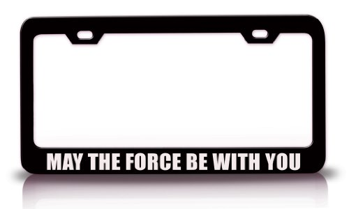 MAY-THE-FORCE-BE-WITH-YOU-Humor-Fun-Funny-Steel-Metal-License-Plate-Frame-Bl69