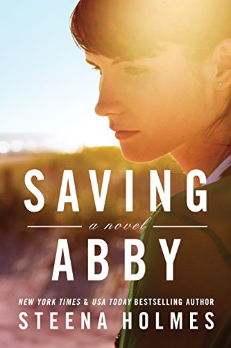 Mother's Day Kindle Deal: Bestselling author Steena Holmes' unforgettable story of one woman's courage and love.  Saving Abby