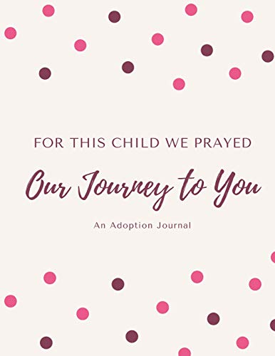 Pdf Parenting For This Child We Prayed - Our Journey To You - An Adoption Journal