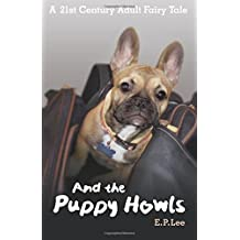 And the Puppy Howls, a 21st Century adult fairy tale begins