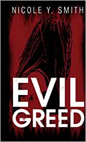 Evil Greed: Nicole Y. Smith: 9781597124171: Amazon.com: Books