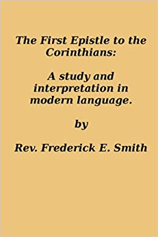 Book The First Epistle to the Corinthians: A Study and Interpretation in Modern Language