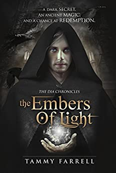 The Embers of Light: Historical Fantasy (The Dia Chronicles Book 2) by [Farrell, Tammy]