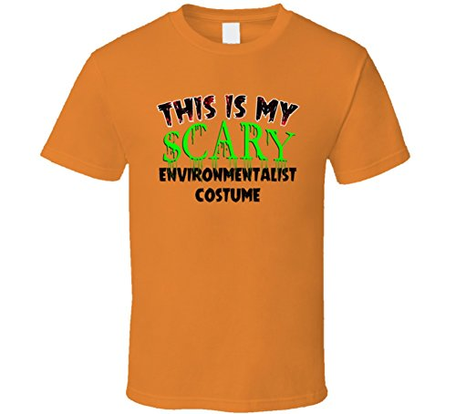 Environmentalist Halloween Costume (This is My Scary Environmentalist Halloween Costume Trending Job T Shirt XL Orange)