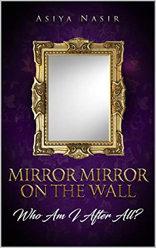 Mirror Mirror On The Wall Who Am I After All Kindle Edition