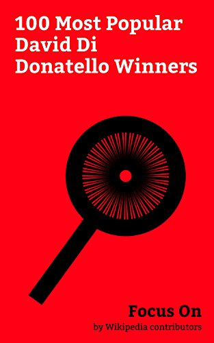 Focus On: 100 Most Popular David Di Donatello Winners: David di Donatello, Sylvester Stallone, John Travolta, Warren Beatty, Marlon Brando, Al Pacino, ... Roman Polanski, Richard Gere, etc.