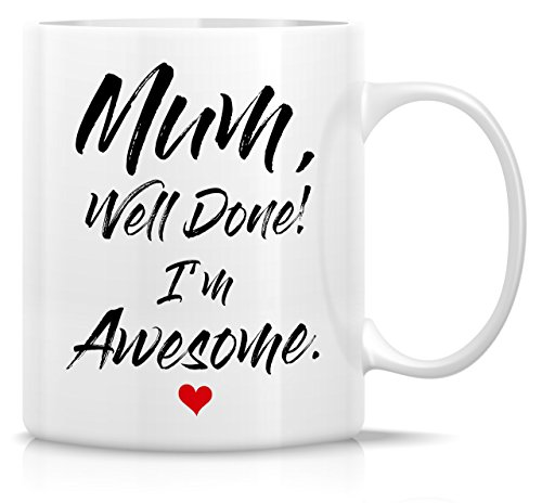 Retreez Funny Mug - Mum Well Done I'm Awesome 11 Oz Ceramic Coffee Mugs - Funny, Sarcasm, Sarcastic, Motivational, Inspirational birthday gifts for mom, mum, mama, mother, mother's day gift.