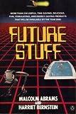 Future Stuff, Malcolm Abrams and Harriet Bernstein, 0140126392