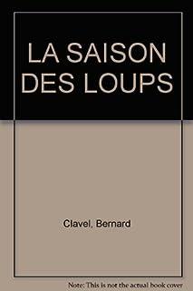 Les colonnes du ciel : [1] : La saison des loups, Clavel, Bernard