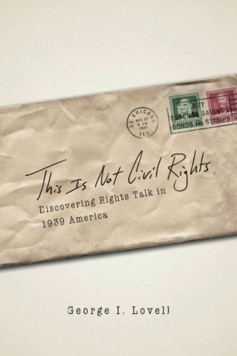 This Is Not Civil Rights: Discovering Rights Talk in 1939 America (Chicago Series in Law and Society)