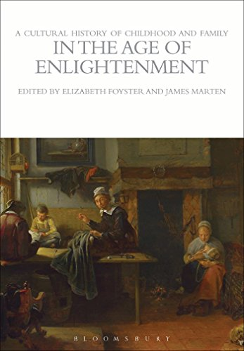 A Cultural History of Childhood and Family in the Age of Enlightenment (The Cultural Histories Series)