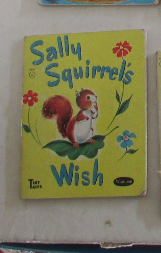 Sally Squirrel's Wish (Tiny (Sally Squirrel)