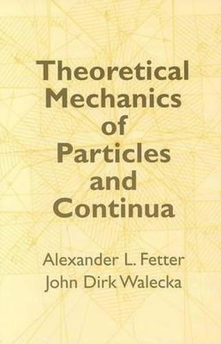 Theoretical Mechanics of Particles and Continua (Dover Books on Physics)