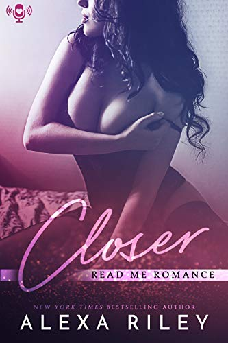 Closer Kindle Edition By Alexa Riley Literature Fiction Kindle
