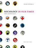 Sociology in Our Time: the Essentials - Ecompanion, Kendall, Diana, 1111827877