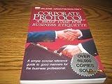 Corporate Protocol : A Brief Case for Business Etiquette, Grant-Sokolosky, Valerie, 0892744170