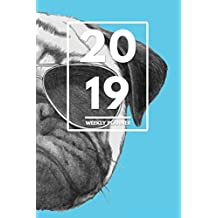 """2019 Weekly Planner: Weekly Monthly Planner Calendar Appointment Book For 2019 6"""" x 9"""" - Pop Art Hipster Pug Puppy Edition For Dog Lovers"""