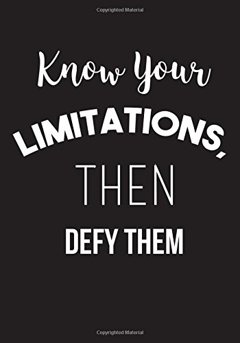 New Years Resolution Journal: Know Your Limitations Then Defy Them - 2018 Goal Planner Workbook for Goal Setting, Daily Planning and ACTUALLY Getting ... Your Goals Motivational Notebooks) (Volume 7) ebook