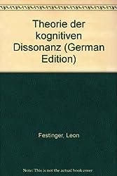 Theorie der kognitiven Dissonanz (German Edition)