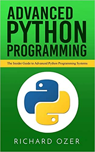 Advanced Python Programming: The Insider Guide to Advanced