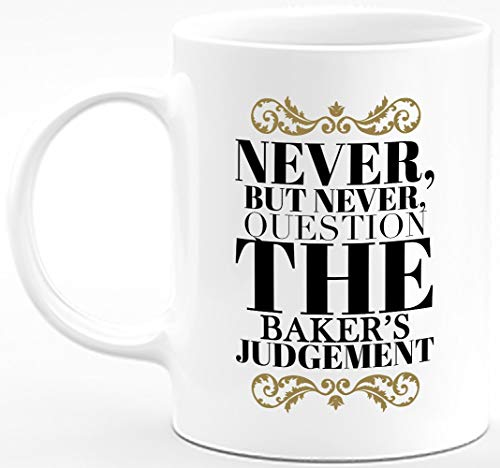 Classy Funny Inspirational Gifts Baker's Judgement 11 Oz Coffee Mug - Cool Unique Stuff for Men Women Him Her Dad Mom Coworkers and Friends- Best Birthday Christmas Appreciation Novelty Cups