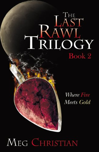 The Last Rawl Trilogy: Book 2: Where Fire Meets Gold ebook