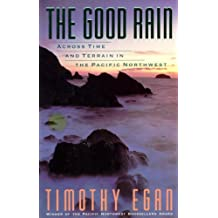 The Good Rain: Across Time & Terrain in the Pacific Northwest (Vintage Departures)
