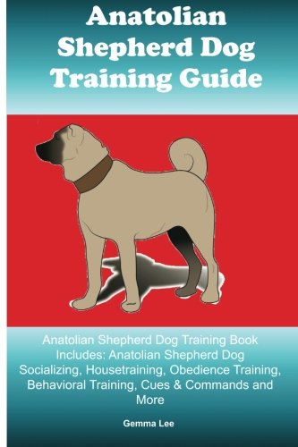 - Anatolian Shepherd Dog Training Guide Anatolian Shepherd Dog Training Book Includes: Anatolian Shepherd Dog Socializing, Housetraining, Obedience ... Behavioral Training, Cues & Commands and More