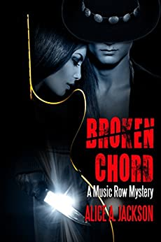 Broken Chord: A Music Row Mystery by [Jackson, Alice A.]