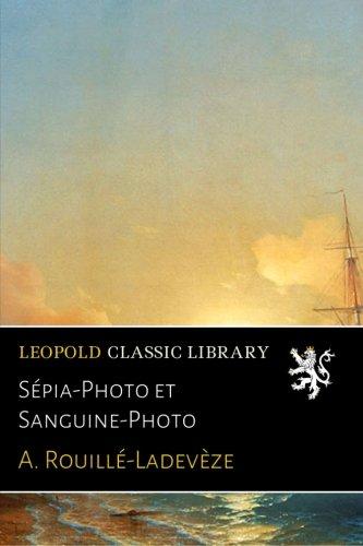 Download Sépia-Photo et Sanguine-Photo (French Edition) pdf