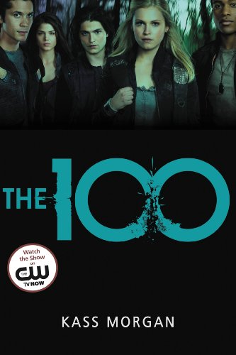 The 100 (The 100 Series Book 1)