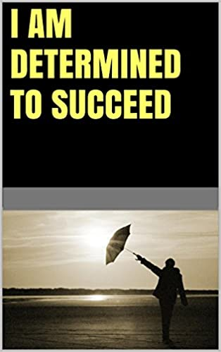 Download I am determined to succeed PDF, azw (Kindle)