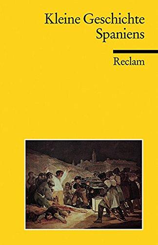 Kleine Geschichte Spaniens (Reclams Universal-Bibliothek)