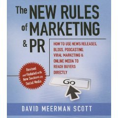 The New Rules of Marketing and PR (An Unabridged Production)[8-CD Set]; How to Use News Releases, Blogs, Podcasting, Viral Marketing, and Online Media to Reach Buyers Directly by Your Coach