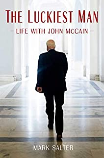 Book Cover: The Luckiest Man: Life with John McCain
