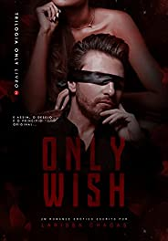 Only Wish [Trilogia Only - Livro Dois]