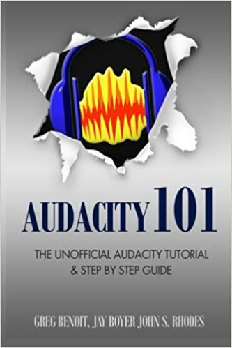 Audacity 101 The Unofficial Audacity Tutorial Step By Step Guide