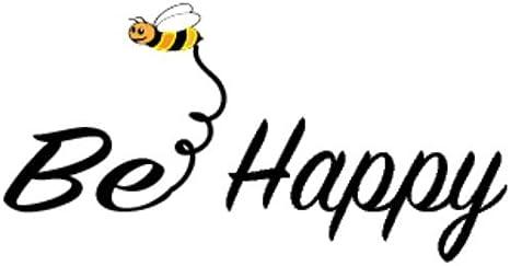 Amazon Com Bee Happy Vinyl Window Decal Bee Happy Bumper Sticker Inspirational Sticker Kitchen Dining