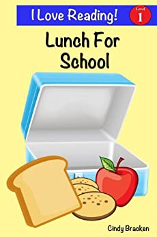 """Lunch For School (An """"I Love Reading"""" Level One Reader) by [Bracken, Cindy]"""