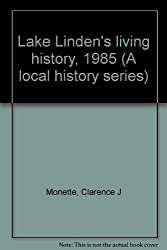 Lake Linden's living history, 1985 (A local history series)