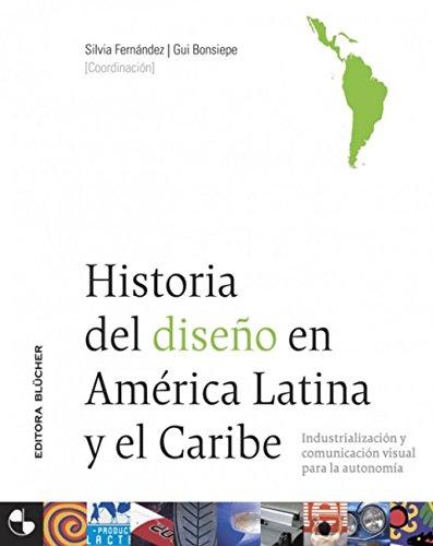 HISTORIA DEL DISENO EN AMERICA LATINA by Editora Blücher