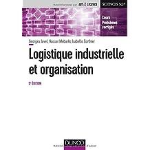 Logistique Industrielle et Organisation 5e Éd.