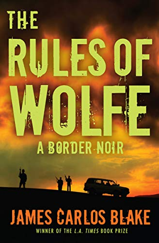 The Rules of Wolfe: A Border Noir (The Wolfe Family Book 2)