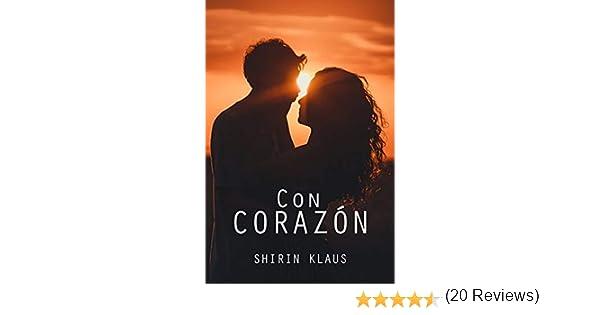 Con corazón eBook: Shirin Klaus: Amazon.es: Tienda Kindle