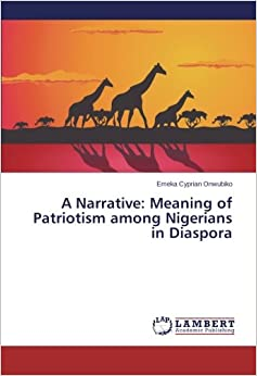A Narrative: Meaning of Patriotism among Nigerians in Diaspora